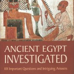 Book Review: Ancient Egypt Investigated. 101 Important Questions and Intriguing Answers