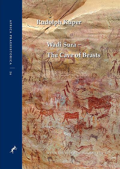 Wadi Sura - The Cave of Beasts. Rudolph Kuper. Heinrich Barth Institut