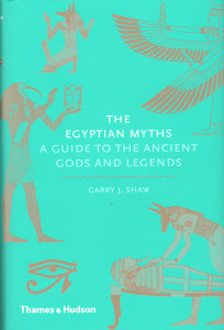 The Egyptian Myths by Dr Garry J. Shaw
