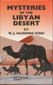 Mysteries of the Libyan Desert by W.J. Harding King - 2003 Darf edition